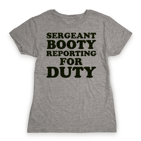 Sergeant Booty Womens T-Shirt