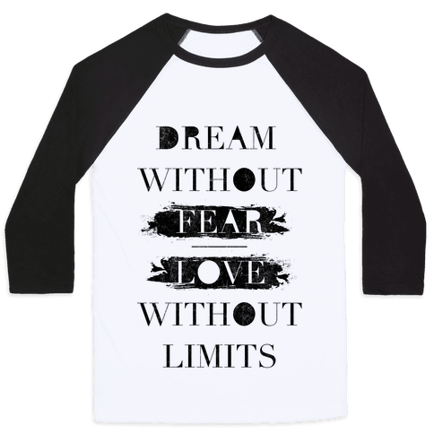 Dream Without Fear Baseball Tee
