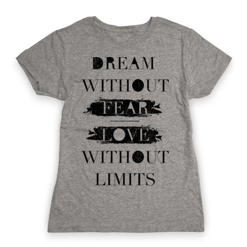 Dream Without Fear Womens T-Shirt