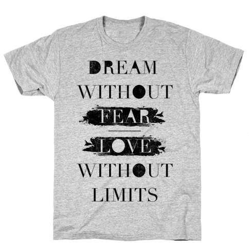 Dream Without Fear Mens T-Shirt