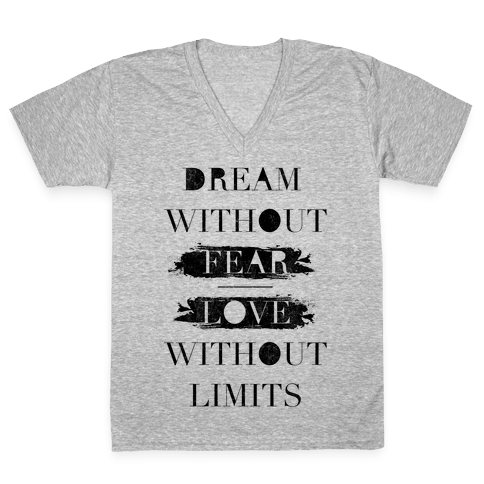 Dream Without Fear V-Neck Tee Shirt