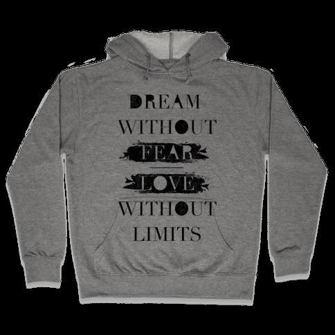 Dream Without Fear Hooded Sweatshirt