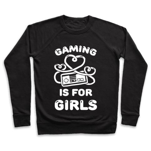 Gaming Is For Girls Pullover