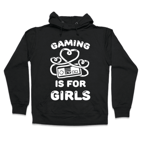 Gaming Is For Girls Hooded Sweatshirt