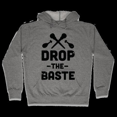 Drop the Baste Hooded Sweatshirt