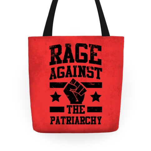 Rage Against the Patriarchy Tote