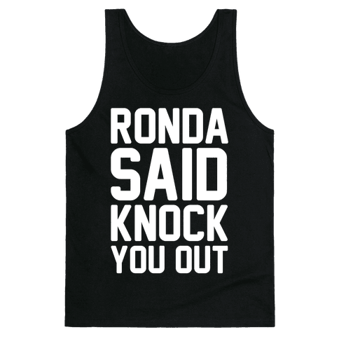 Ronda Said Knock You Out Tank Top