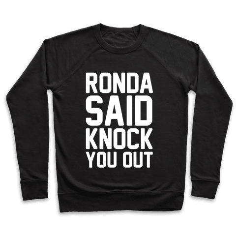 Ronda Said Knock You Out Pullover