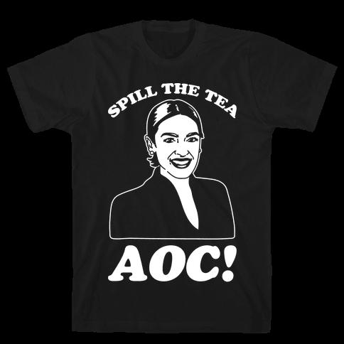 Spill The Tea AOC White Print Mens/Unisex T-Shirt