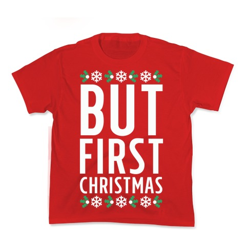 But First Christmas Kids T-Shirt