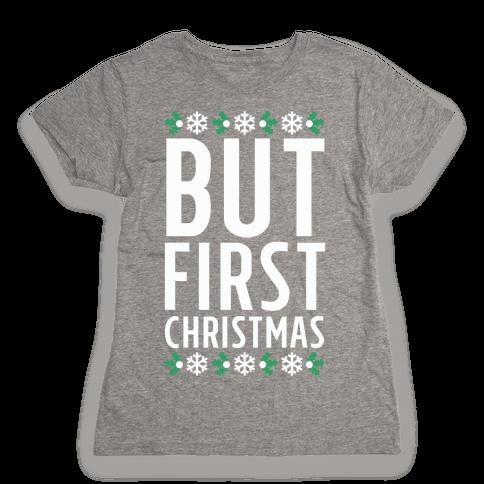 But First Christmas Womens T-Shirt
