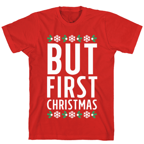 But First Christmas Mens T-Shirt