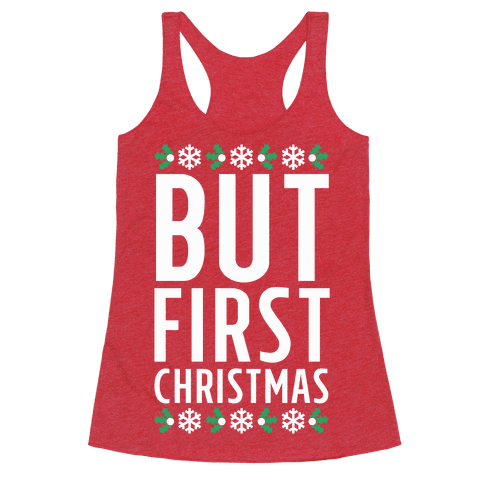 But First Christmas Racerback Tank Top