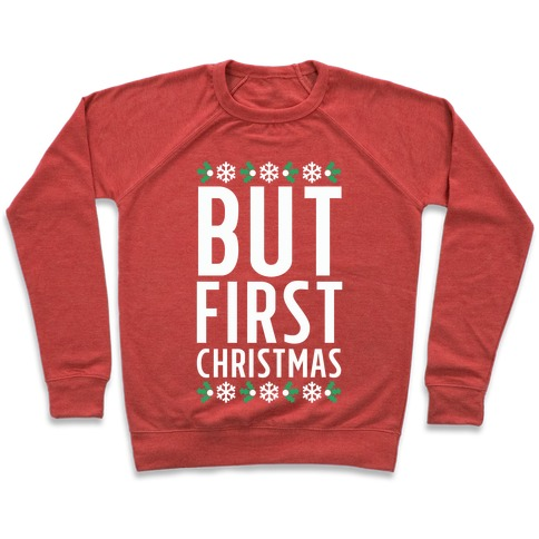 But First Christmas Pullover