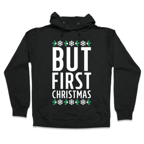 But First Christmas Hooded Sweatshirt