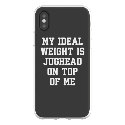 My Ideal Weight Is Jughead On Top Of Me Phone Flexi-Case