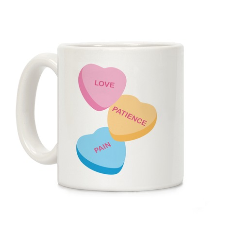 Love, Patience, Pain Candy Hearts (Thank U, Next Parody) Coffee Mug