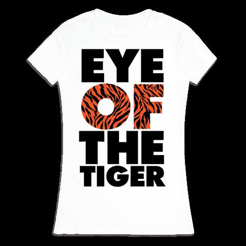 Eye Of The Tiger Womens T-Shirt