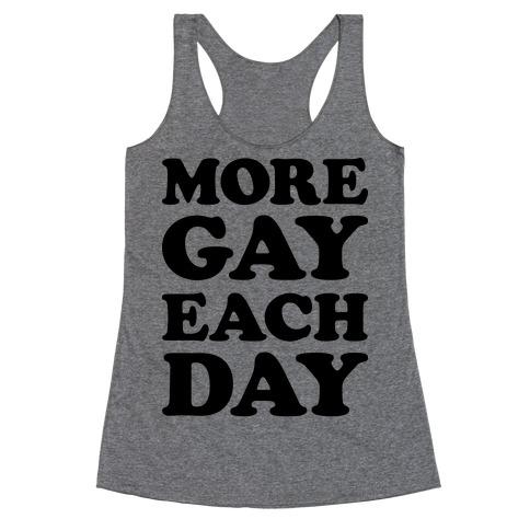 More Gay Each Day Racerback Tank Top