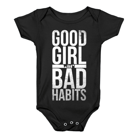 Good Girl with Bad Habits Baby Onesy