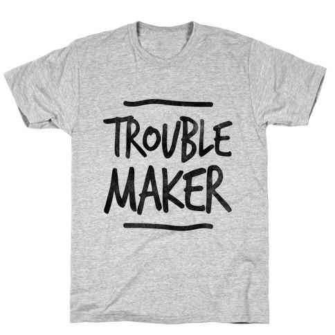 Trouble Maker (one-piece) T-Shirt