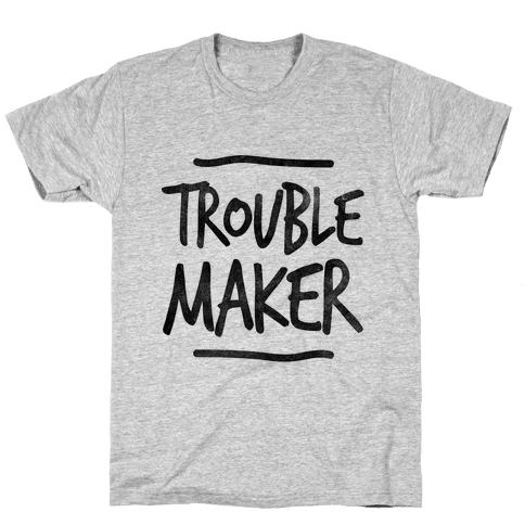 Trouble Maker (one-piece) Mens T-Shirt