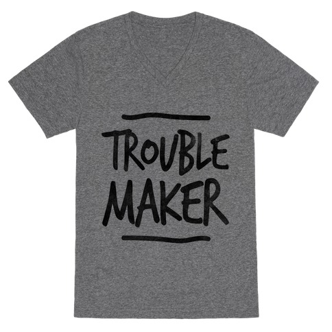Trouble Maker (one-piece) V-Neck Tee Shirt