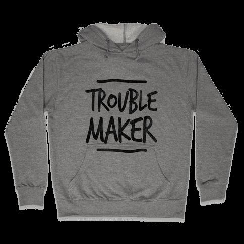 Trouble Maker (one-piece) Hooded Sweatshirt