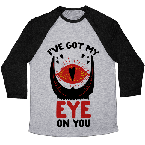 I've Got My EYE on You Baseball Tee