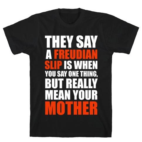 A Freudian Slip... Mens T-Shirt