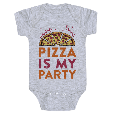 Pizza Is My Party Baby Onesy