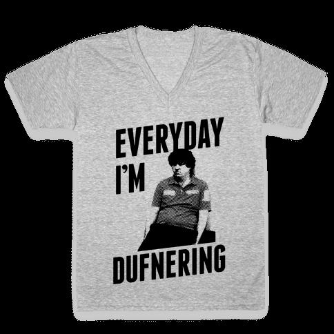 Everyday I'm Dufnering V-Neck Tee Shirt