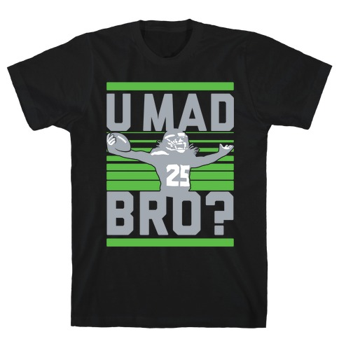 U Mad Bro? T-Shirt
