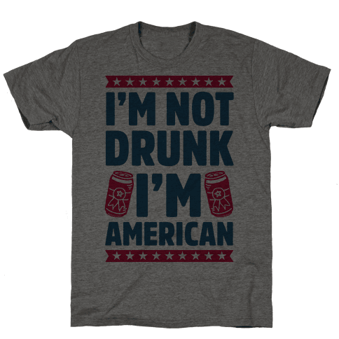 I'm Not Drunk I'm American
