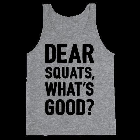 Dear Squats What's Good Tank Top