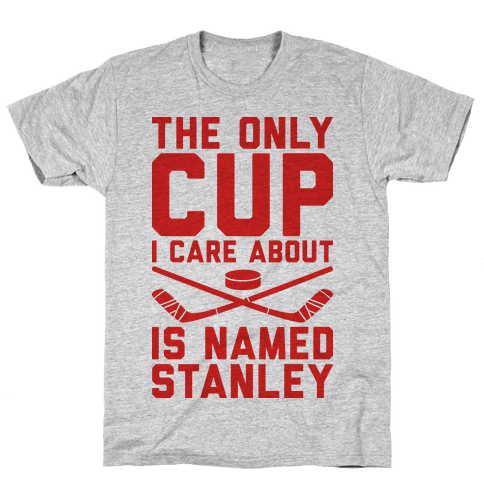 The Only Cup I Care About Is Named Stanley Mens T-Shirt