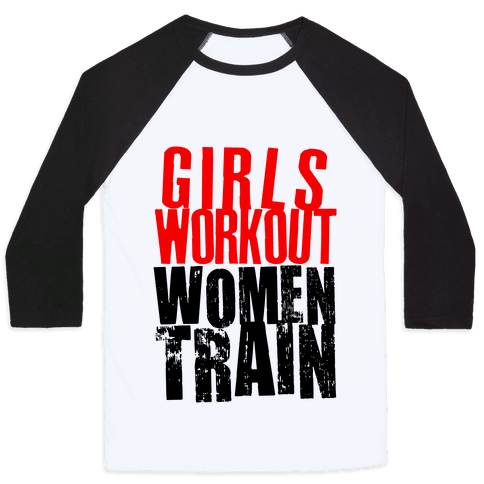 Girls Workout; Women Train Baseball Tee