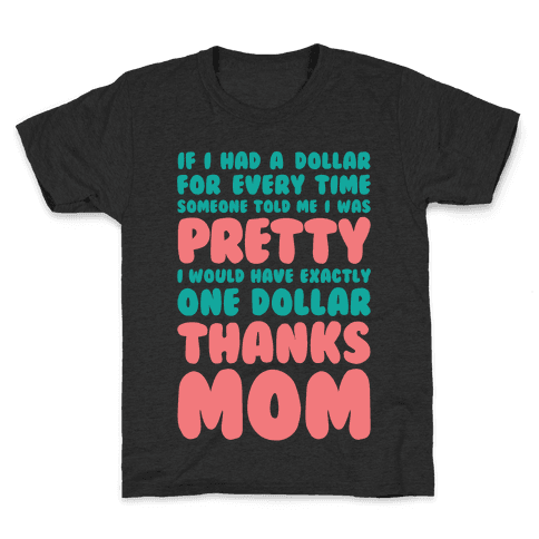 Thanks Mom Kids T-Shirt