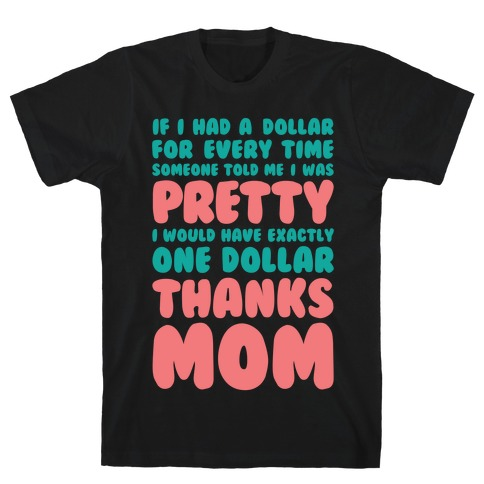 Thanks Mom T-Shirt