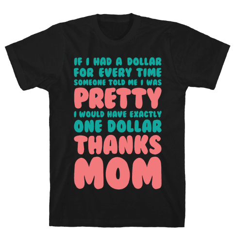 Thanks Mom Mens T-Shirt