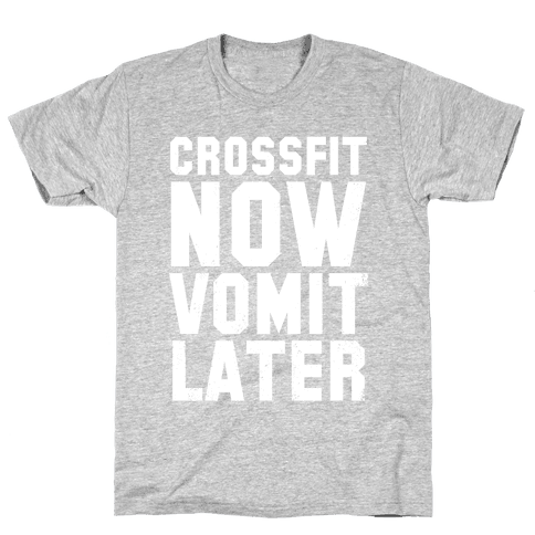 CrossFit Now Vomit Later (Dark Tank) Mens T-Shirt