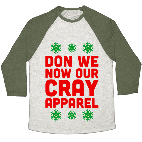 Don We Now Our Cray Apparel Baseball Tee