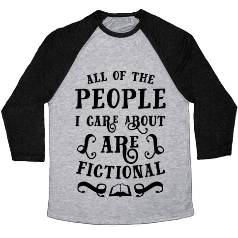 All Of The People I Care About Are Fictional Baseball Tee