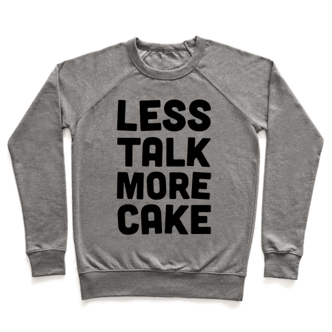 Less Talk More Cake Pullover