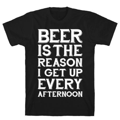 Beer Is The Reason Mens T-Shirt