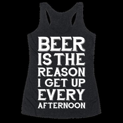 Beer Is The Reason Racerback Tank Top