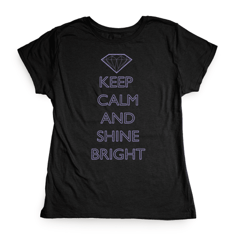 Keep Calm and Shine Bright (White) Womens T-Shirt