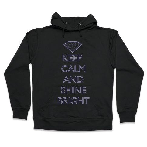 7d94e341 Keep Calm and Shine Bright (White) Hoodie | LookHUMAN