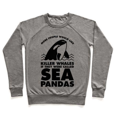 More People Would Like Killer Whales if They Were Called Sea Pandas Pullover