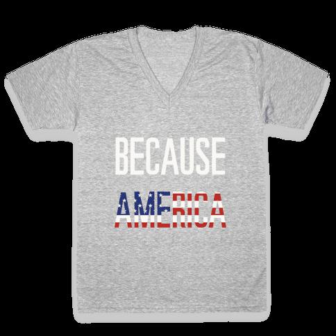 Because America V-Neck Tee Shirt